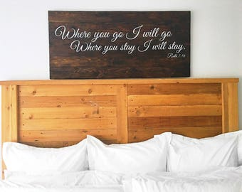 Where you go I will go, where you stay I will stay | Ruth scripture sign stained | Master bedroom wall art | Huge Wall Art | Reclaimed Wood
