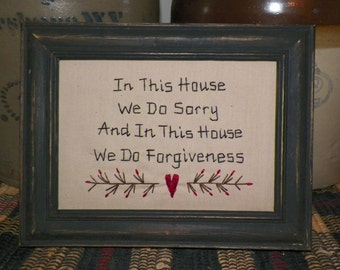UNFRAMED Primitive Stitchery In This House We Do Sorry and Forgiveness Country Home Decor Decoration Gift Stitched by Hand by wvluckygirl
