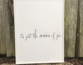 It's just the nearness of you sign, Fixer Upper Inspired Signs,20x27, Rustic Wood Signs, Farmhouse Signs, Wall Décor