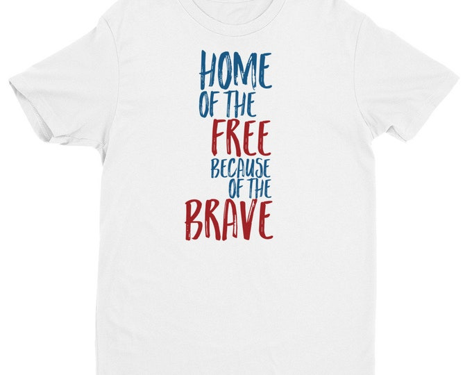 Home of the Free Because of the Brave Men's Shirt | Independence Day Shirt | 4th of July Tee | Memorial Day Shirt | Labor Day Shirt