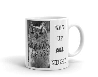 Was Up All Night Mug, Coffee Mug, Funny Mugs, Quote Mugs, Mugs With Sayings, Gift Mugs