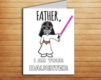 Star Wars card Fathers day card for Dad gift from daughter Birthday card Darth Vader Princess Leia Printable Funny Father i am your daughter