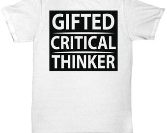 Gifted Critical Thinking T Shirt - Cool Graphic Design Tee Shirt