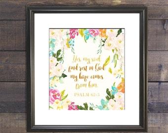 Psalm 62:5 - Instant Download - Christian Wall Art - Printable Bible Verse - Bible Verse Print
