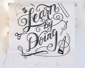 Flour Sack Tea Towel Learn By Doing, Unbleached Cotton, DIY Inspiration Flour Sack Tea Towel, Script, Gift for Crafter, Sewing, Gift for Mom