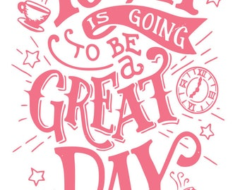 Today is going to be a great day SVG File, Quote Cut File, Silhouette File, Cricut File, Vinyl Cut File, Stencil