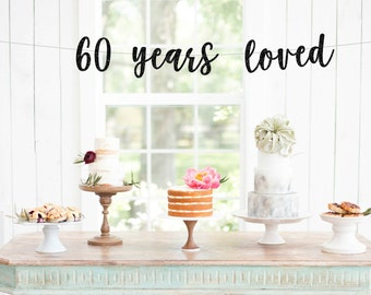 60 Years Loved l Sixty & Stunning Glitter Banner | 60th Birthday Banner | Hello 60 | Cheers To 60 Years | 60 Years Loved | Adult Birthday