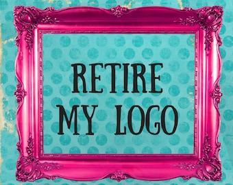 Retire my Logo, Exclusive Graphics, Shop Graphics, Business Branding, OOAK