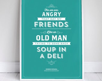 """The Sea was Angry Poster 11x17"""" - Seinfeld Quote Print - Vintage Retro Typography"""