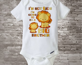 I'm Not Lion Big Brother Onesie, I'm Going To Be A Big Brother Lion Tee Shirt or Onesie 09162011a