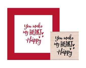 You Make my Heart Happy Rubber Stamp