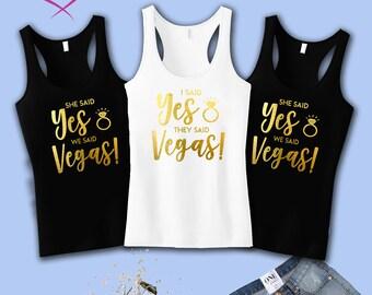 I Said Yes They Said Vegas, Nola, Miami Bride Shirt Bridesmaid Shirts Tanks She Said Yes We Said Vegas, Bridal Shower Bachelorette Party