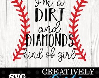 I'm a dirt and diamonds kind of girl svg / Softball svg / Baseball svg