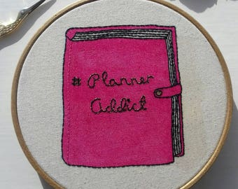 PlannerAddict 6 Inch Hand Embroidered Hoop.