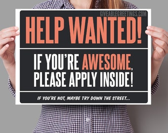 "Pre-Order - Funny Help Wanted Now Hiring Sign on Corrugated Plastic - Single-Sided 16""x12"""