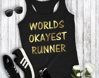 World's Okayest Runner Funny Workout Fitness Running Women's Racerback Tank Top Cute Gym Top Marathon