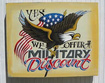 Sign: Military Discount, Original hand painted and lettered. US waving Flag and Eagle art.  Makes a great Shop, restaurant or retail display