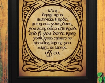 INSTANT DOWNLOAD PrintableItu0027s a dangerous business Frodo going out your door frame LOTR Quote Wall Art Tolkien The Hobbit  sc 1 st  Etsy & Dangerous business | Etsy