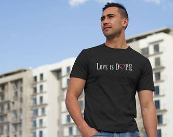 Love is Dope T-shirt