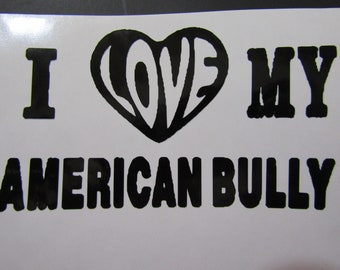 I Love My American Bully Decal
