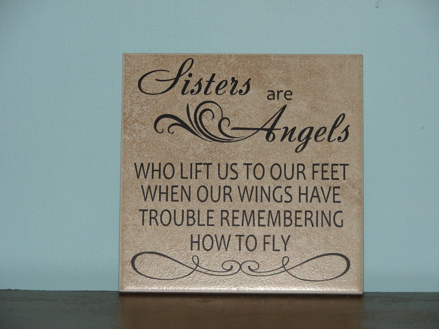 Sisters are Angels Mothers Fathers Brothers Friends