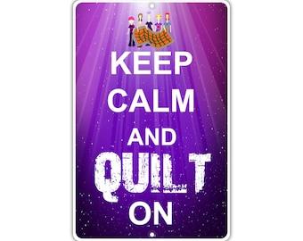 Keep Calm Quilt On Metal Aluminum Sign