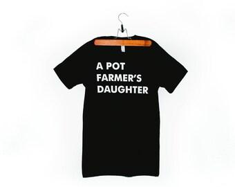 A Pot Farmer's Daughter - Women's T-Shirt