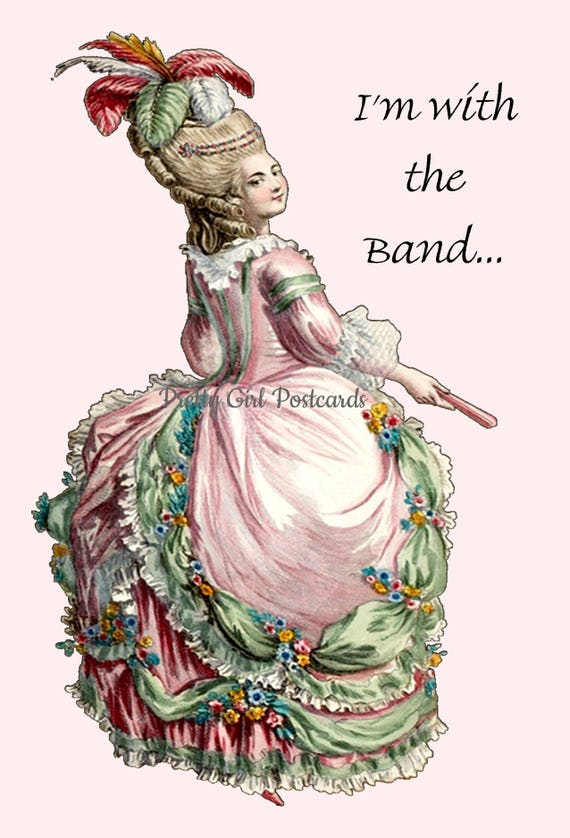 """I'm With The Band...  ~ Marie Antoinette Inspired 4"""" x 6"""" Glossy Postcards ~ Free Shipping in USA"""