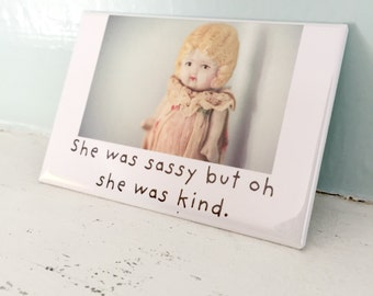 "Doll Magnet Kindness ""She Was Sassy But Oh, She Was Kind"" Kitchen Fridge Decoration"