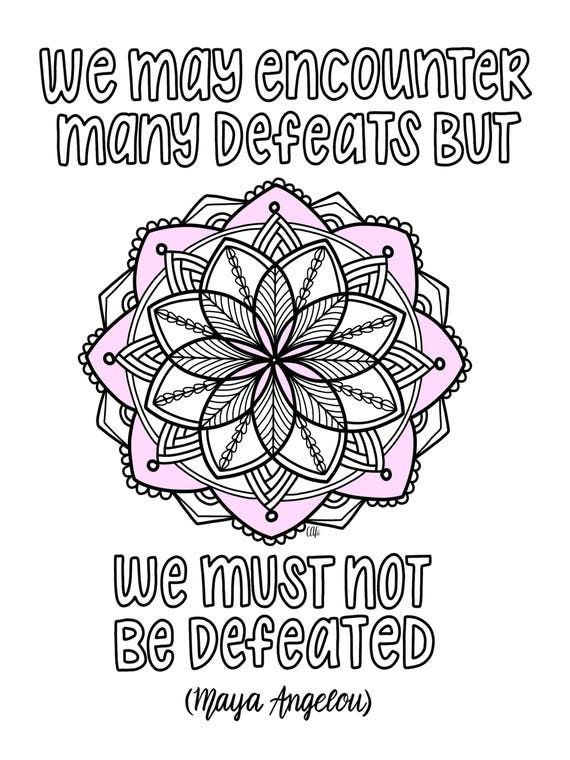Coloring Page Maya Angelou. Printable Adult Coloring Book Page  Maya Angelou Quote Mandala Instant Download DIY Wall Art Hand Drawn Digital We Must Not Be Defeated