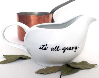 """Upcycled Gravy Boat, """"It's All Gravy,"""" White Porcelain, Hand Painted"""