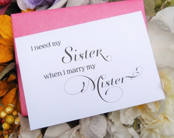 I Need My Sister When I Marry My Mister, Will You BE My MAID of HONOR Card, Maid of Honor Card, Ask Maid of Honor Card, Sister Card