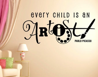 Every Child is an Artist - Pablo Picasso Children Vinyl Quote Home Decor Vinyl Decal
