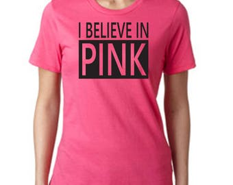 I Believe in PINK - Breast Cancer Awareness T-Shirt