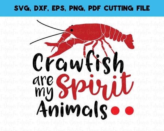 Crawfish Are my Spirit Animal SVG Crawfish Svg Dxf Eps Pdf Png