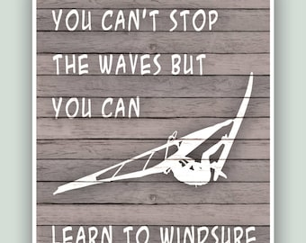 Windsurfing Art Print, You can't stop the waves but you can learn to windsurf, Adventure Poster, Windsurfer gift, Windsurf school decor