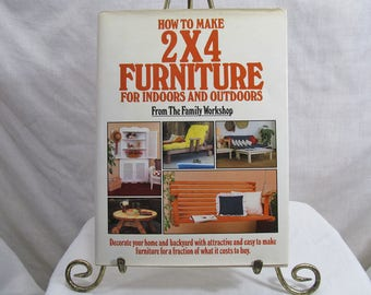 How to Make 2 X 4 Furniture for Indoors and Outdoors The Family Workshop,editor Suzi West Doubleday 1987 DIY Book Do It Yourself How To