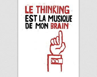 French Style Retro Protest Poster Print,  Home Decor, College Gift, Thinking Est La Musique De Mon Brain, Inspirational Print, Funny Print