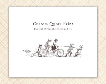 Custom Quote Print, illustration of children, bicycle, personalized gift