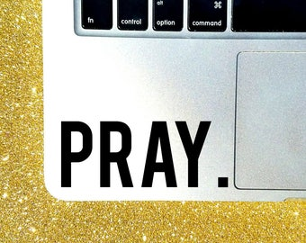 Pray Decal - Custom Size and Color - MacBook Sticker - Faith Decal - Pray Car Decal -Christian Sticker - Religion Laptop Decal