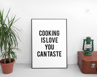 Printable, Cooking Is Love You Can Taste Wall Art, Home Decor, Dining Room Print, Black and White Wall Art, Quote Prints, Printable Wall Art
