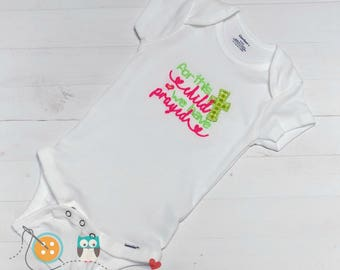 For this child we have prayed baby body suit- embroidered onesie  for baby girl- pink, neon green and gold thread on white body suit