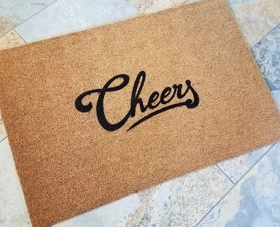 Cheers Doormat / Welcome Mat /Funny Doormat / Doormat / Cheers Door Mat / Housewarming Gift / Gifts for Him / Gifts for Her / Fun Gift Ideas