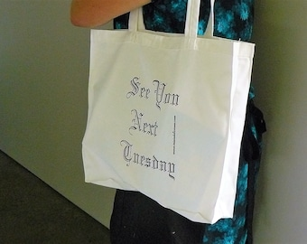 See you next Tuesday cotton tote bag