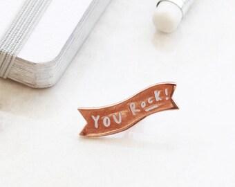 You Rock Banner Enamel Pin - Fashion Enamel Pin - Enamel Lapel Pin - gift for her - Fun Enamel Pin - Rose Gold Pin - Positive Pin