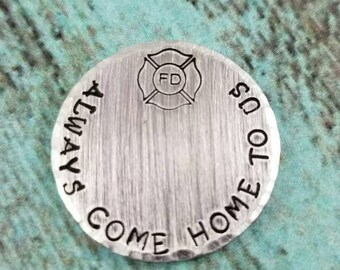 Always Come Home To Us, Firefighter Pocket Token, Firefighter Lucky Coin, Firefighter Custom Token, Firefighter Gift, first responder token