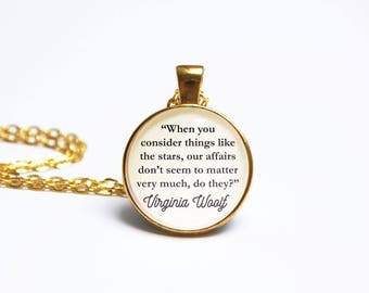 """Virginia Woolf Quote Necklace Pendant """"When you consider the stars our affairs don't matter"""" Star Literary Gift Book Jewelry Jewellery"""