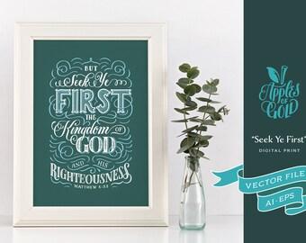 "Matthew 6:33 ""Seek Ye First"" Digital Print - Vector AI EPS - KJV Bible Verse - 6x4 ratio"