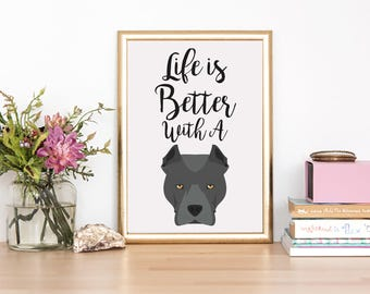 Pit bull art - Pit bull print - Life is better with a Pit bull  - Pit bull  wallart - Pit bull  lover - Pit bull  gift - personalised