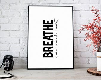 Breathe,Just Breathe,Breathe Print,Printable Wall Art,Printable Art,Instant Download,Inhale Exhale Print,Yoga Wall Art,Yoga,Relaxation Gifts